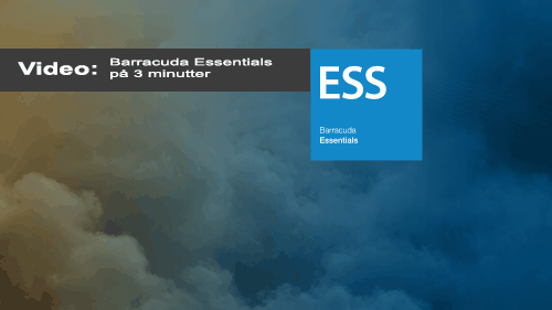 Barracuda Essentials på 3 minutter